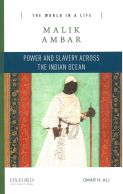 Book cover: Malik Ambar: Power and Slavery Across the Indian Ocean