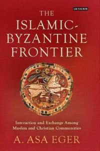 The Islamic-Byzantine Frontier